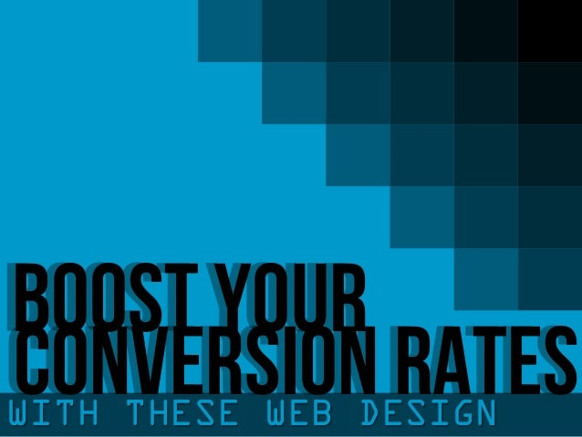 Boost Your Conversion Rates With These Web Design Techniques