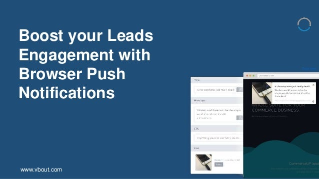 Boost your Leads Engagement with Browser Push Notifications www.vbout.com Photo credit