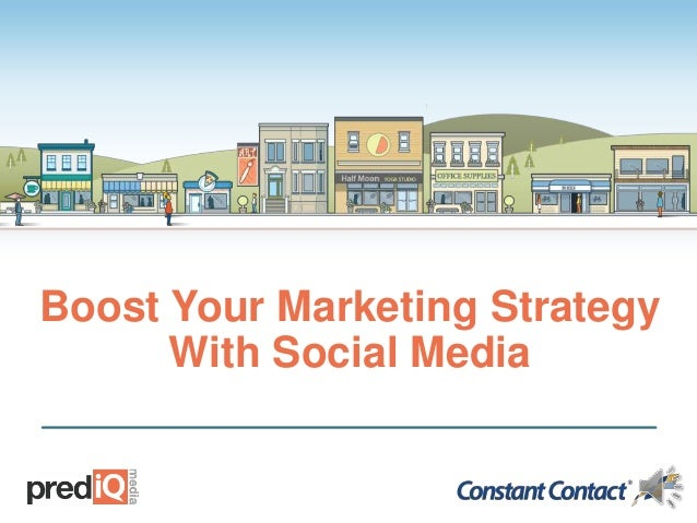 Boost Your Marketing Strategy With Social Media