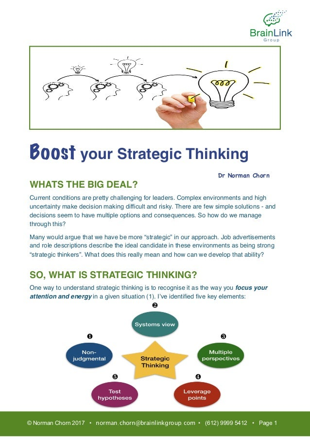 Boost your Strategic Thinking WHATS THE BIG DEAL? Current conditions are pretty challenging for leaders. Complex environme...