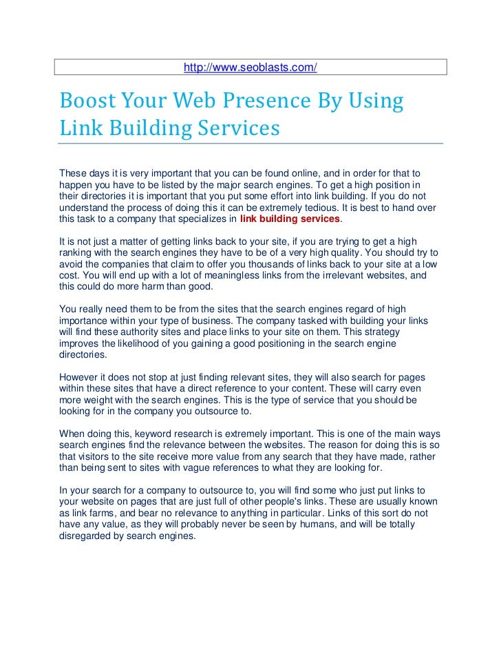http://www.seoblasts.com/Boost Your Web Presence By UsingLink Building ServicesThese days it is very important that you ca...