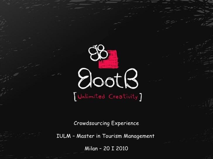 Crowdsourcing Experience IULM – Master in Tourism Management  Milan – 20 I 2010