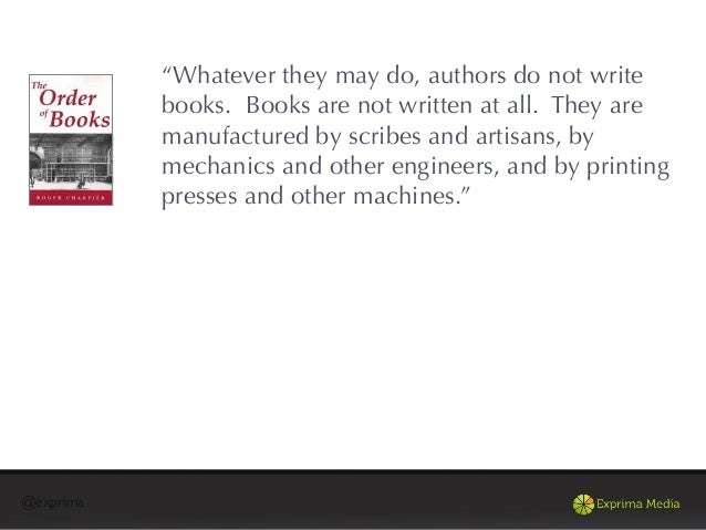 """@exprima""""Whatever they may do, authors do not writebooks. Books are not written at all. They aremanufactured by scribes an..."""