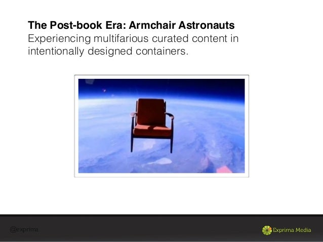 @exprimaImmersive |NontrivialThe Post-book Era: Armchair AstronautsExperiencing multifarious curated content inintentional...