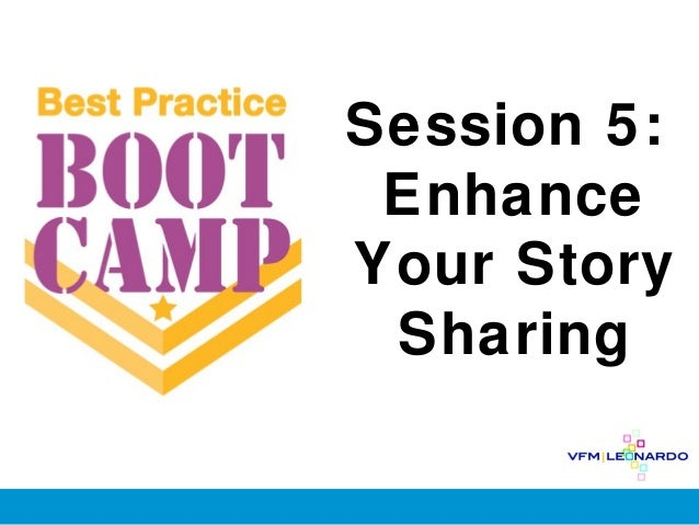 Session 5: EnhanceYour Story Sharing