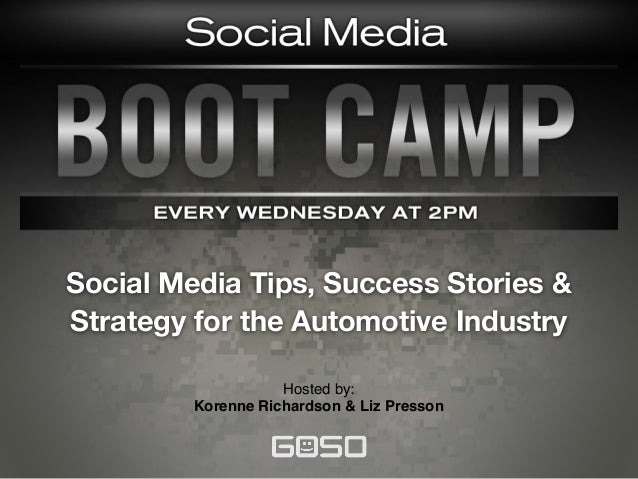 Social Media Tips, Success Stories & Strategy for the Automotive Industry Hosted by: Korenne Richardson & Liz Presson