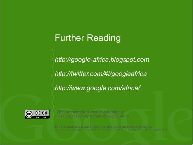 Further Readinghttp://google-africa.blogspot.comhttp://twitter.com/#!/googleafricahttp://www.google.com/africa/ This prese...