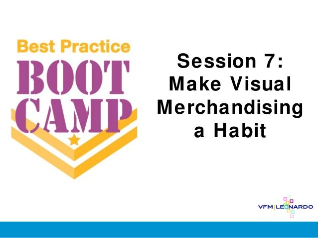 Session 7: Make VisualMerchandising   a Habit