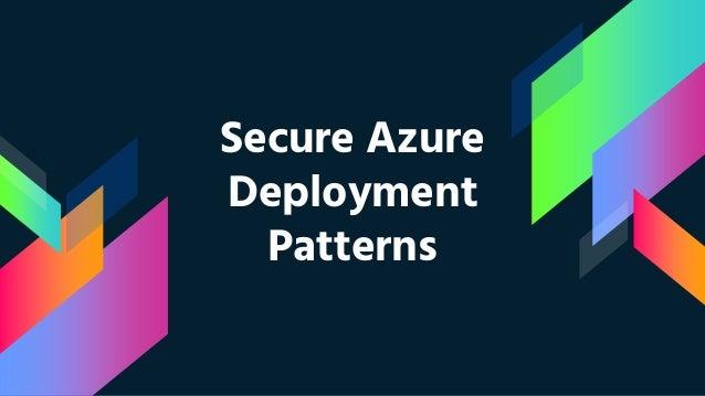 Secure Azure Deployment Patterns