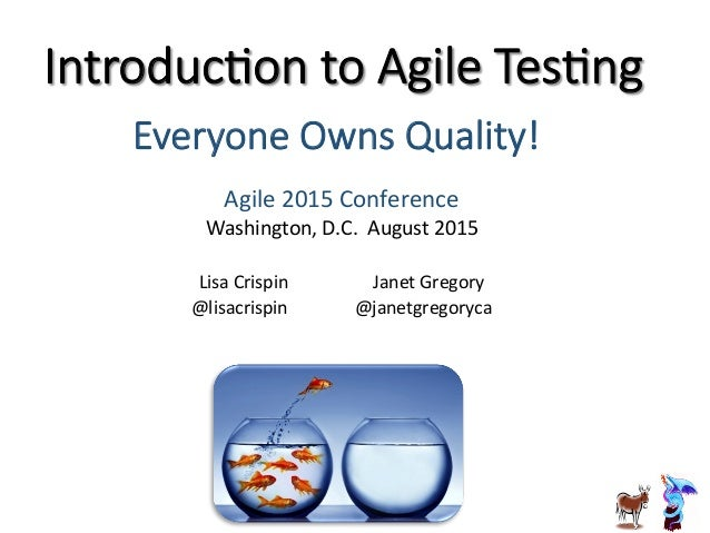 Introduc)on to Agile Tes)ng Agile  2015  Conference   Washington,  D.C.    August  2015      Lisa  ...