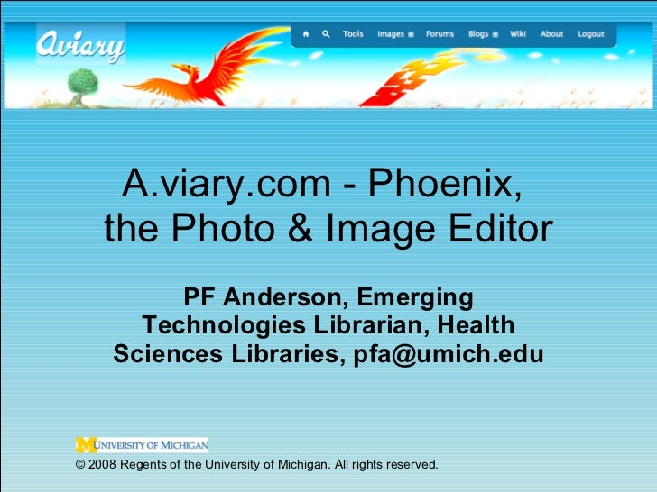 A.viary.com - Phoenix,  the Photo & Image Editor PF Anderson, Emerging Technologies Librarian, Health Sciences Libraries, ...