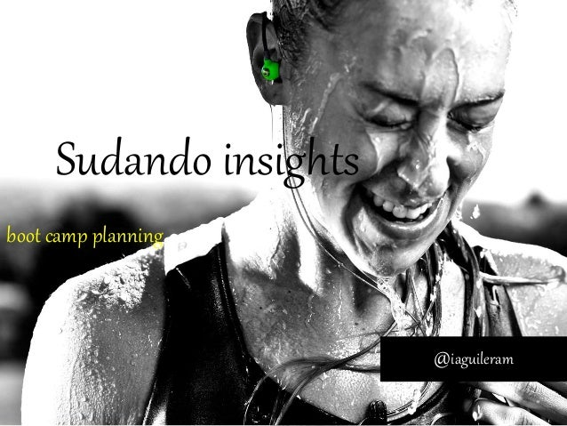 Sudando insights @iaguileram boot camp planning