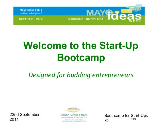 Welcome to the Start-Up           Bootcamp        Designed for budding entrepreneurs22nd September                  Boot-c...