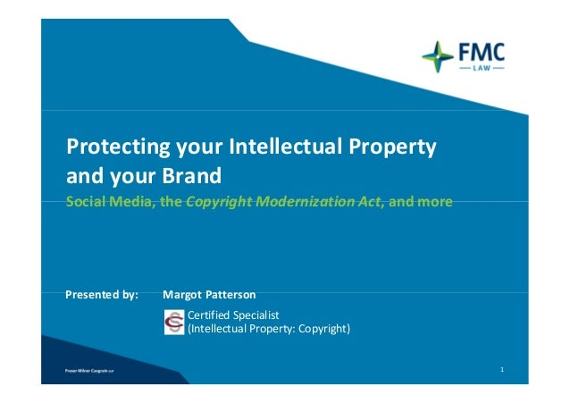 Protecting your Intellectual Propertyand your BrandSocial Media, the Copyright Modernization Act, and morePresented by:   ...