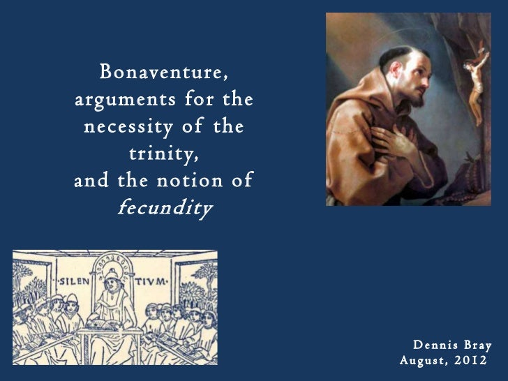 Bonaventure,arguments for the necessity of the     trinity,and the notion of    fecundity                     Dennis Bray ...