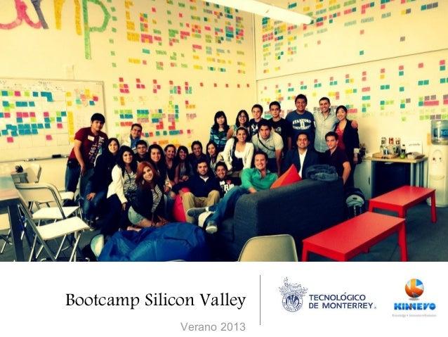 Bootcamp Silicon Valley              Verano 2013