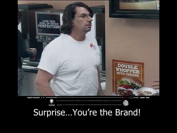 <ul><li>Surprise…You're the Brand!  </li></ul>