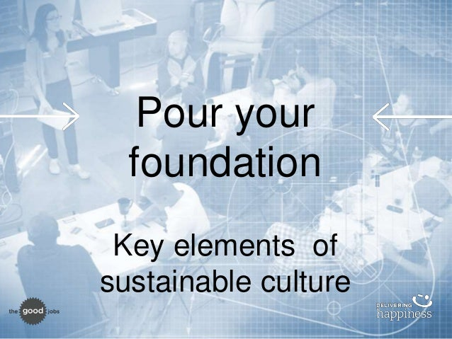Prepare for 2016 culture blueprint pour your foundation key elements of sustainable culture 20 quick review malvernweather Gallery
