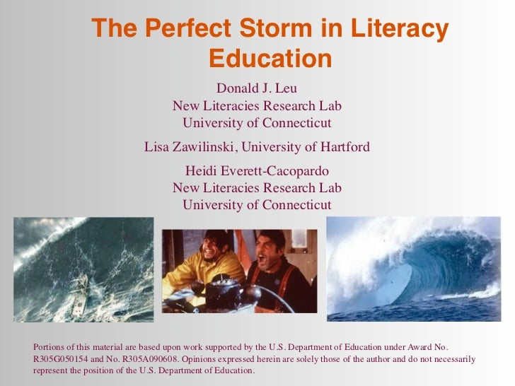 The Perfect Storm in Literacy                       Education                                         Donald J. Leu       ...