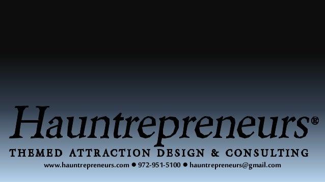 www.hauntrepreneurs.com● 972-951-5100 ● hauntrepreneurs@gmail.com