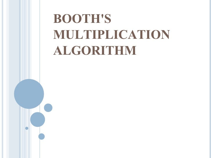 BOOTH'S MULTIPLICATION ALGORITHM