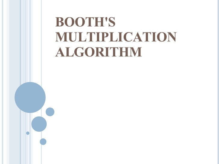 BOOTH'S MULTIPLICATION ALGORITHM