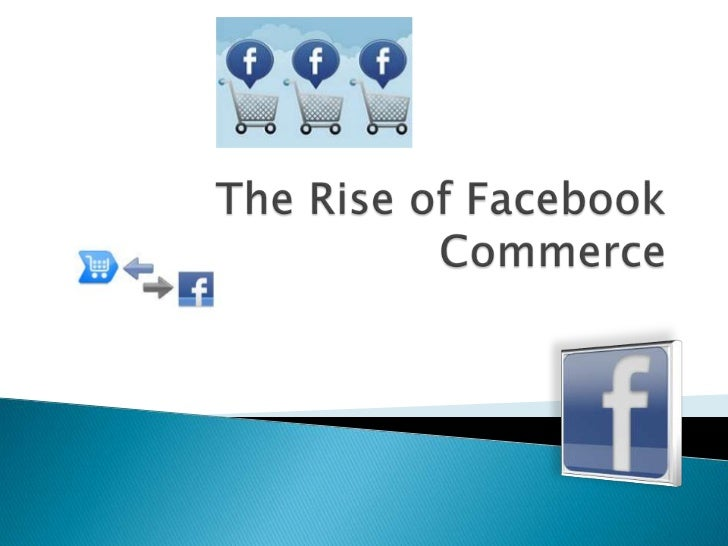 The Rise of Facebook Commerce<br />