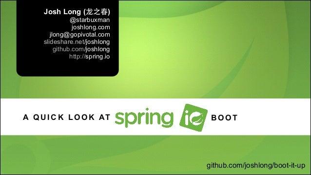 Josh Long (⻰龙之春) @starbuxman joshlong.com jlong@gopivotal.com slideshare.net/joshlong github.com/joshlong http://spring.io...