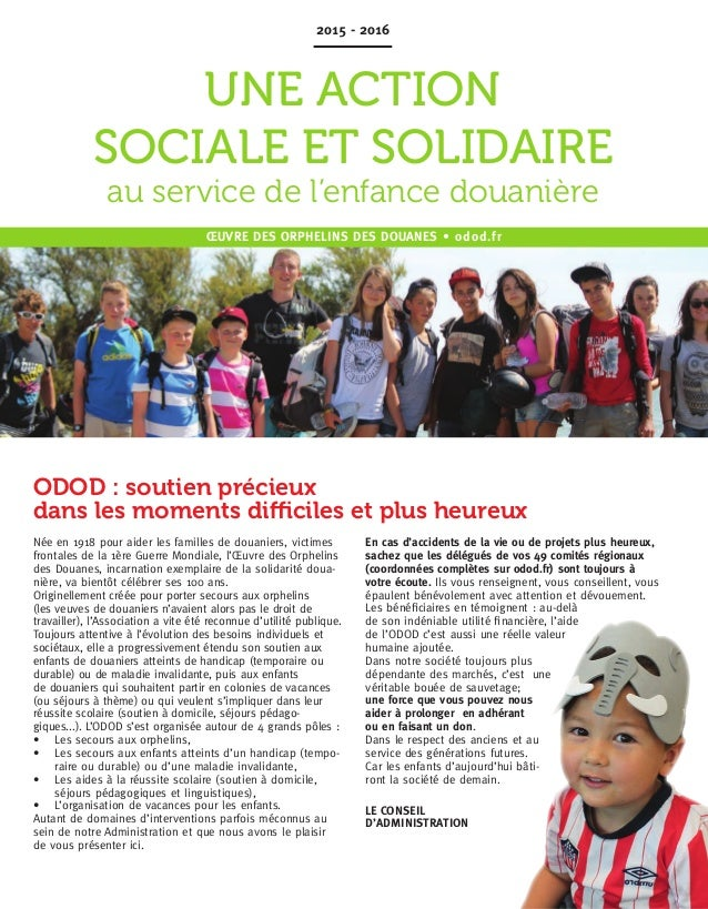 UNE ACTION SOCIALE ET SOLIDAIRE au service de l'enfance douanière Née en 1918 pour aider les familles de douaniers, victim...