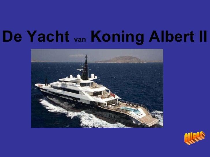 De Yacht  van  Koning Albert II   Clicar