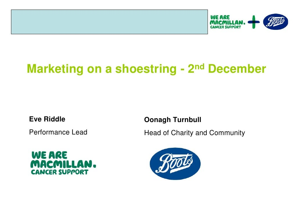 Marketing on a shoestring - 2nd DecemberEve Riddle         Oonagh TurnbullPerformance Lead   Head of Charity and Community
