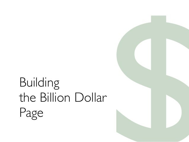 Building the Billion Dollar Page
