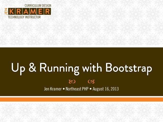   Jen Kramer • Northeast PHP • August 16, 2013