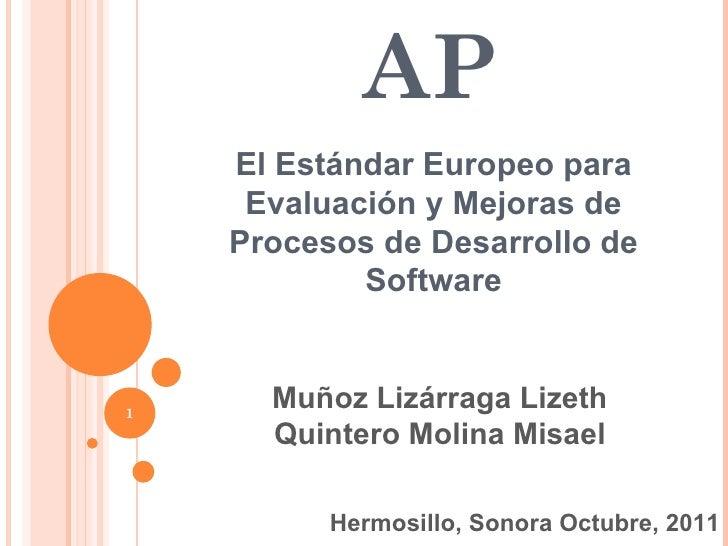 BOOTSTRAP El Estándar Europeo para Evaluación y Mejoras de Procesos de Desarrollo de Software Hermosillo, Sonora Octubre, ...