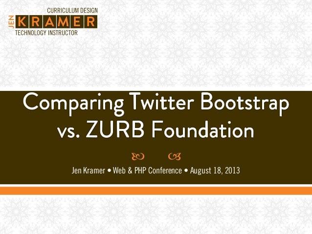   Jen Kramer • Web & PHP Conference • August 18, 2013
