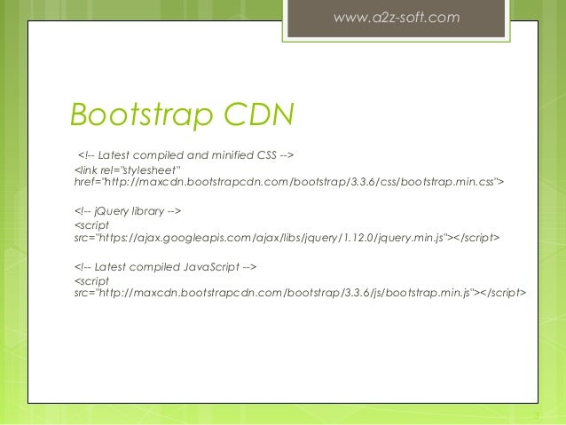 """Bootstrap CDN <!-- Latest compiled and minified CSS --> <link rel=""""stylesheet"""" href=""""http://maxcdn.bootstrapcdn.com/bootst..."""