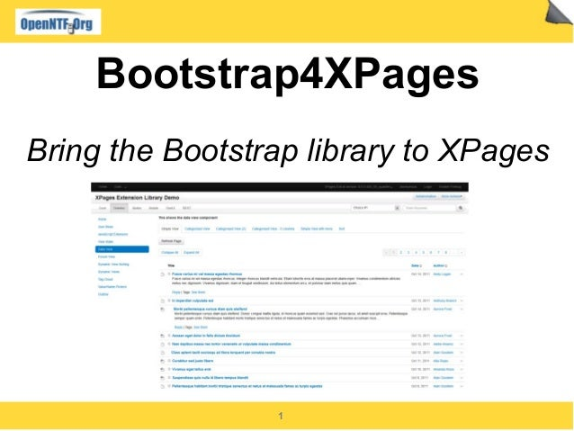 1 Bootstrap4XPages Bring the Bootstrap library to XPages
