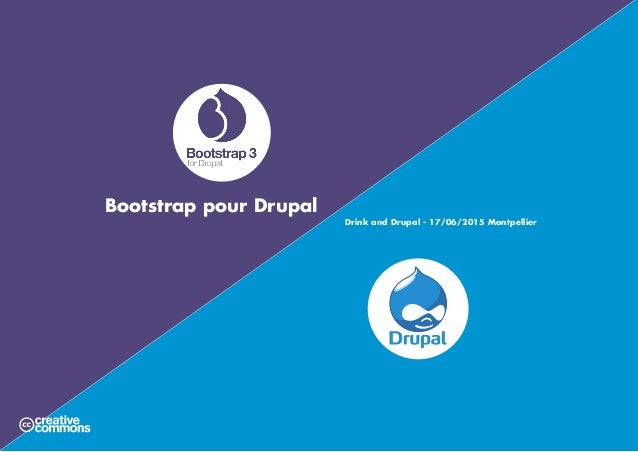Bootstrap pour Drupal			 Drink and Drupal - 17/06/2015 Montpellier
