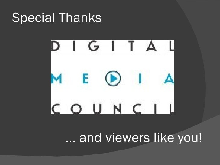Special Thanks …  and viewers like you!
