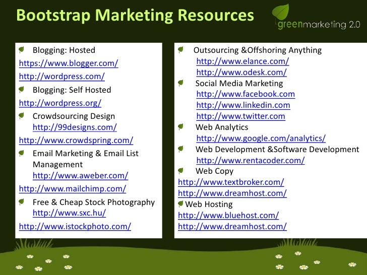 bootstrap marketing Bootstrap marketing is a great way to maximize a small business budget use  these techniques to get more mileage out of your budget.