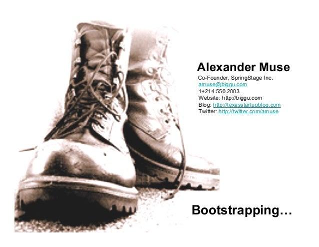 Alexander Muse Co-Founder, SpringStage Inc. amuse@biggu.com 1+214.550.2003 Website: http://biggu.com Blog: http://texassta...