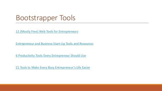 Bootstrapper Tools  12 (Mostly Free) Web Tools for Entrepreneurs  Entrepreneur and Business Start-Up Tools and Resources  ...