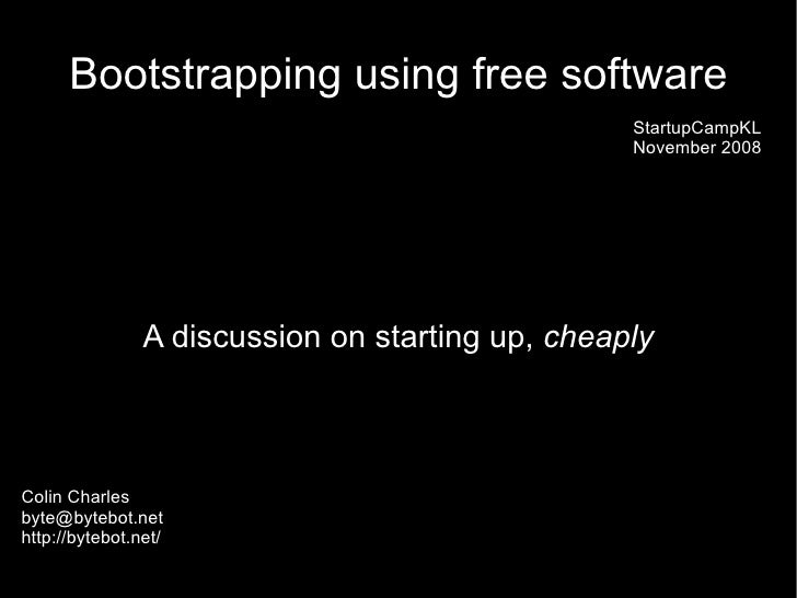 Bootstrapping using free software                                                   StartupCampKL                         ...