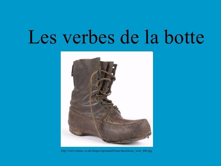 Les verbes de la botte   http://www.nmmc.co.uk/images/uploaded/boats/shackleton_boot_400.jpg