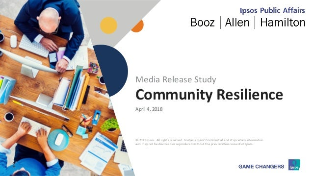 © 2018 Ipsos 1 Community Resilience April 4, 2018 1 © 2018 Ipsos. All rights reserved. Contains Ipsos' Confidential and Pr...