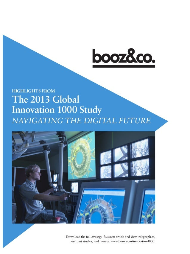 HIGHLIGHTS FROM  The 2013 Global Innovation 1000 Study NAVIGATING THE DIGITAL FUTURE  Download the full strategy+business ...