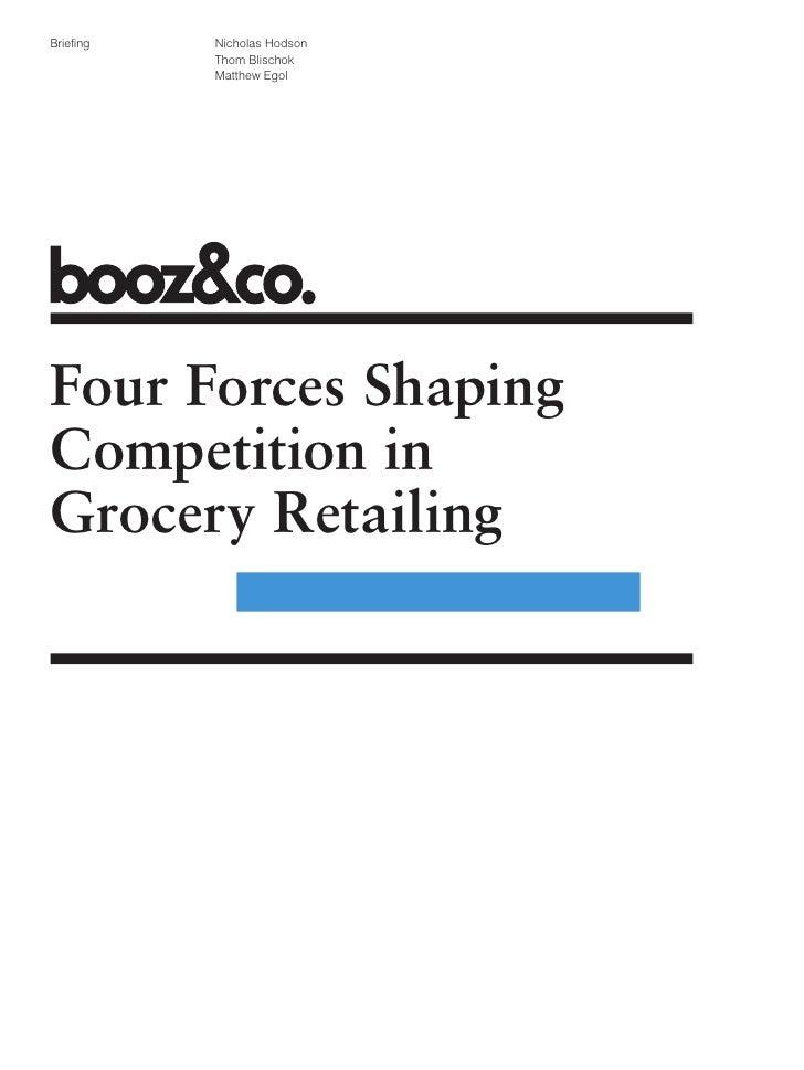 Briefing   Nicholas Hodson           Thom Blischok           Matthew EgolFour Forces ShapingCompetition inGrocery Retailing
