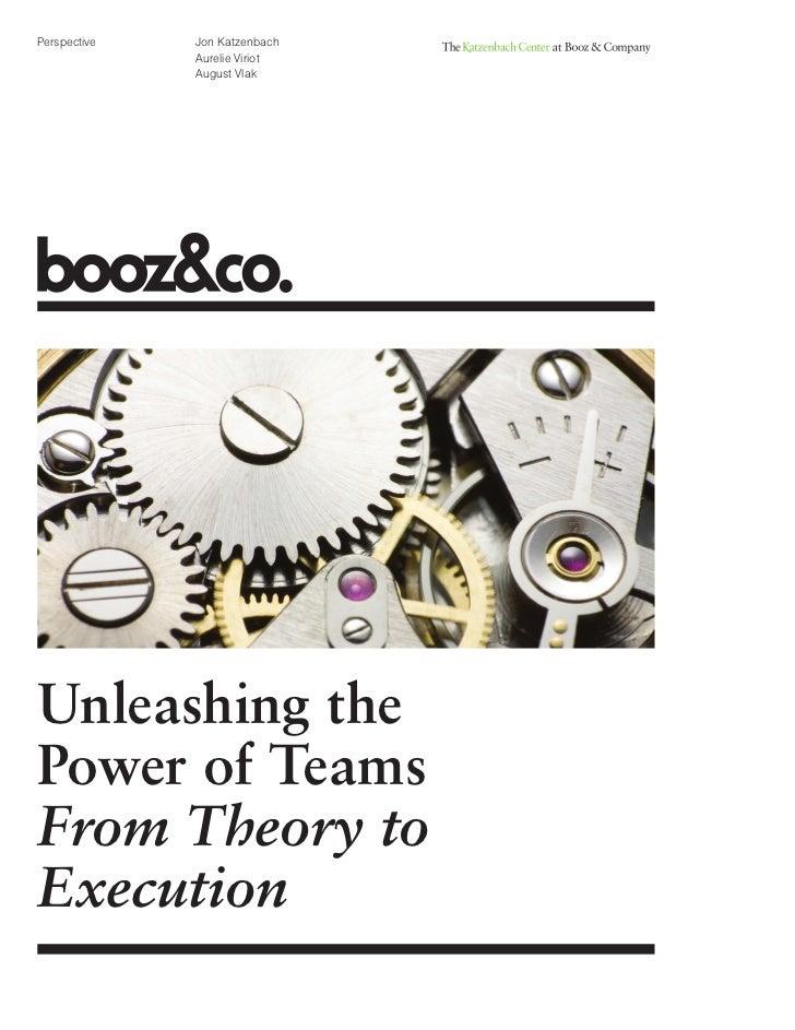 Perspective   Jon Katzenbach              Aurelie Viriot              August VlakUnleashing thePower of TeamsFrom Theory t...
