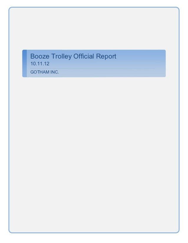Booze Trolley Official Report10.11.12GOTHAM INC.