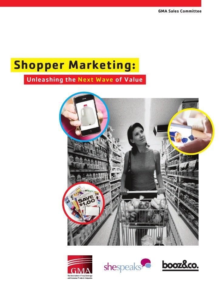 GMA Sales Committee     Shopper Marketing:    UnleashingtheNextWaveofValue